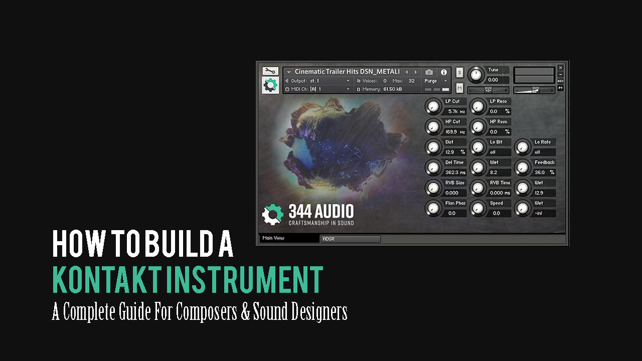 How To Build A Kontakt Instrument – Part 1 (Includes Free SFX)